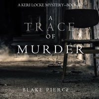A Trace of Murder - Blake Pierce