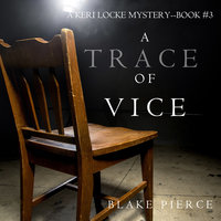 A Trace of Vice - Blake Pierce