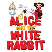 Alice and the White Rabbit - Lewis Carroll,Traditional,Roger Wade