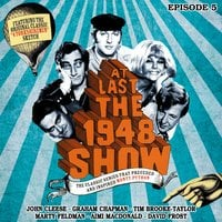 At Last the 1948 Show - Volume 5 - John Cleese,Graham Chapman,Ian Fordyce,Marty Feldman,Tim Brooke-Taylor