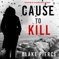 Cause to Kill - Blake Pierce