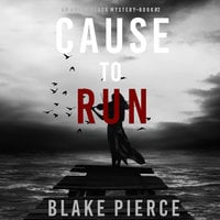 Cause to Run - Blake Pierce