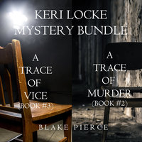 Keri Locke Mystery Bundle: A Trace of Murder (#2) and A Trace of Vice (#3) - Blake Pierce