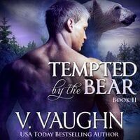 Tempted by the Bear - Book 2 - V. Vaughn