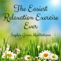 The Easiest Relaxation Exercise Ever - Sophie Grace Meditations