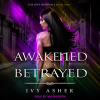 Awakened and Betrayed - Ivy Asher