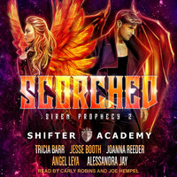 Scorched - Tricia Barr,Jesse Booth,Alessandra Jay,Angel Leya,Joanna Reeder