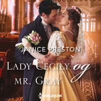 Lady Cecily og mr. Grey - Janice Preston