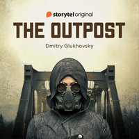 The Outpost - S1E6 - Dmitry Glukhovsky