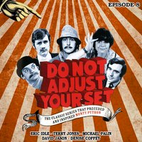 Do Not Adjust Your Set: Volume 8 - David Jason, Terry Jones, Michael Palin, Ian Davidson, Eric Idle, Humphrey Barclay, Denise Coffey