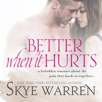 Better When It Hurts - Skye Warren