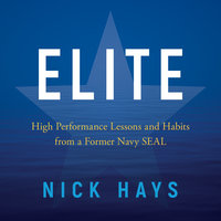 Elite: High Performance Lessons and Habits from a Former Navy SEAL - Nick Hays