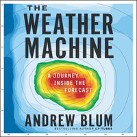 The Weather Machine - Andrew Blum