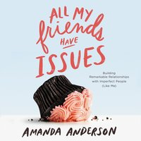 All My Friends Have Issues - Amanda Anderson