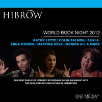HiBrow: World Book Night 2012 - Tracy Chevalier,David Nicholls,Sarah Waters,Monica Ali,Margaret Atwood,Colin Salmon,Meg Rosoff,Iain Banks,Kathy Lette,Martina Cole,DBC Pierre,Jon Ronson,Edna O'Brien,Akala,Jude Kelly,Owen Teale,Rupert Everett
