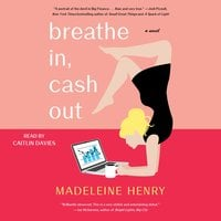 Breathe In, Cash Out - Madeleine Henry