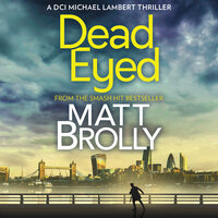 Dead Eyed - Matt Brolly