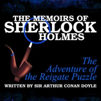 The Memoirs of Sherlock Holmes - The Adventure of the Reigate Puzzle - Sir Arthur Conan Doyle