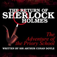 The Return of Sherlock Holmes - The Adventure of the Priory School - Sir Arthur Conan Doyle
