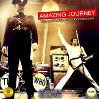 Amazing Journey - The Lost Who Press Conferences - Geoffrey Giuliano
