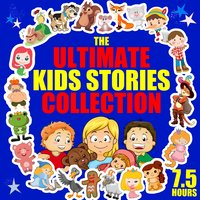 The Ultimate Kids Stories Collection - 7.5 Hours - Carlo Collodi,Hans Christian Andersen,Traditional,Roger Wade