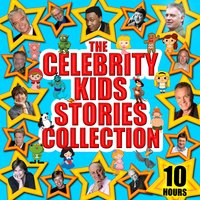 The Celebrity Kids Stories Collection - 10 Hours - Charles Perrault,Jacob Grimm,Wilhelm Grimm,Hans Christian Anderson,Traditional,Mike Bennett,Tim Firth