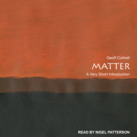 Matter: A Very Short Introduction - Geoff Cottrell