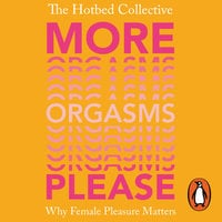 More Orgasms Please - The Hotbed Collective