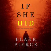 If She Hid - Blake Pierce
