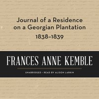 Journal of a Residence on a Georgian Plantation, 1838-1839 - Frances Anne Kemble