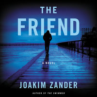 The Friend - Joakim Zander