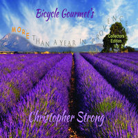 Bicycle Gourmet's More Than A Year in Provence - Christopher Strong