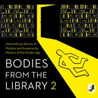 Bodies from the Library 2: Forgotten Stories of Mystery and Suspense by the Queens of Crime and other Masters of Golden Age Detection - Tony Medawar