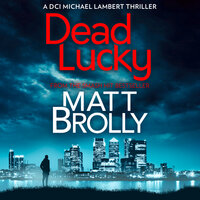 Dead Lucky - Matt Brolly