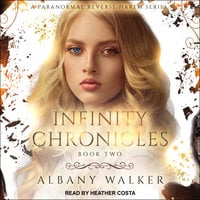 Infinity Chronicles Book Two - Albany Walker