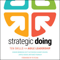 Strategic Doing: Ten Skills for Agile Leadership - Janyce Fadden,Nancy Franklin,Scott Hutcheson,Edward Morrison,Elizabeth Nilsen