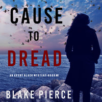 Cause to Dread - Blake Pierce
