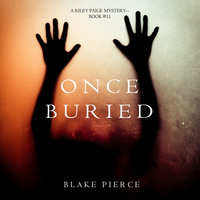 Once Buried - Blake Pierce