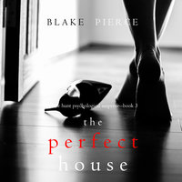 The Perfect House - Blake Pierce