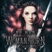 No Man of Woman Born - Ana Mardoll