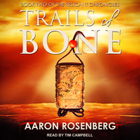 Trails of Bone - Aaron Rosenberg
