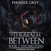 The Realm Between- Two Brothers - Phoenix Grey