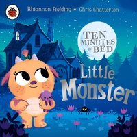 Ten Minutes to Bed: Little Monster - Rhiannon Fielding
