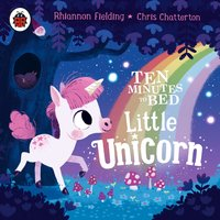 Ten Minutes to Bed: Little Unicorn - Rhiannon Fielding