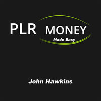 PLR Money Made Easy - John Hawkins
