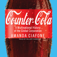 Counter-Cola: A Multinational History of the Global Corporation - Amanda Ciafone