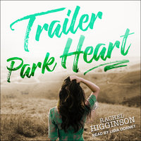 Trailer Park Heart - Rachel Higginson