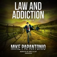 Law and Addiction - Mike Papantonio