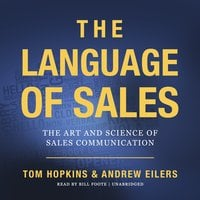 The Language of Sales: The Art and Science of Sales Communication - Tom Hopkins,Andrew Eilers