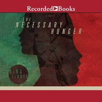 The Necessary Hunger - Nina Revoyr